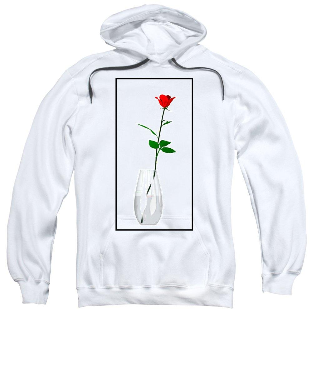 Still Life Sweatshirt featuring the digital art A Rose For The Woman I Love... by Tim Fillingim