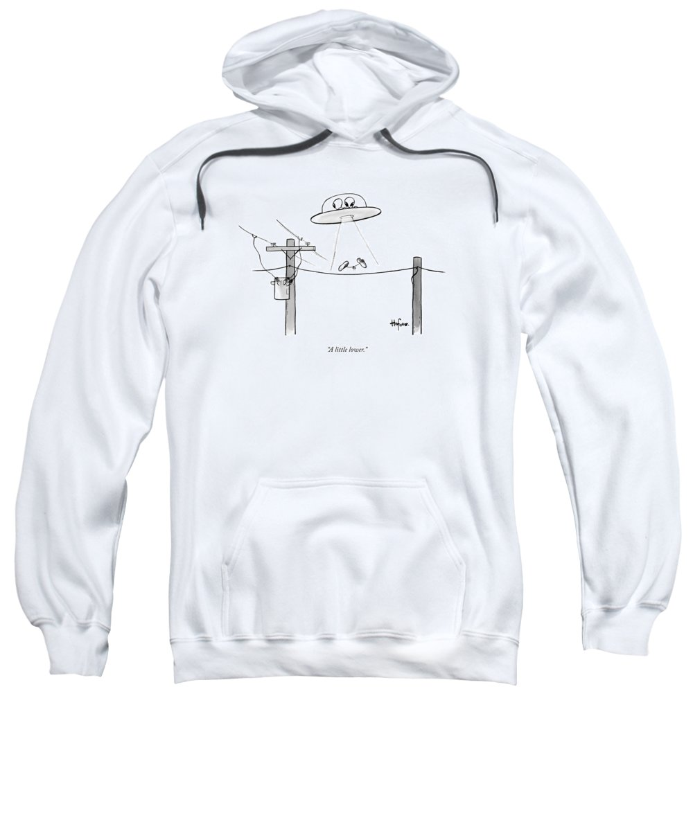 A Little Lower Sweatshirt featuring the drawing An Alien Space Craft Lowers Two Sneakers Tied by Kaamran Hafeez