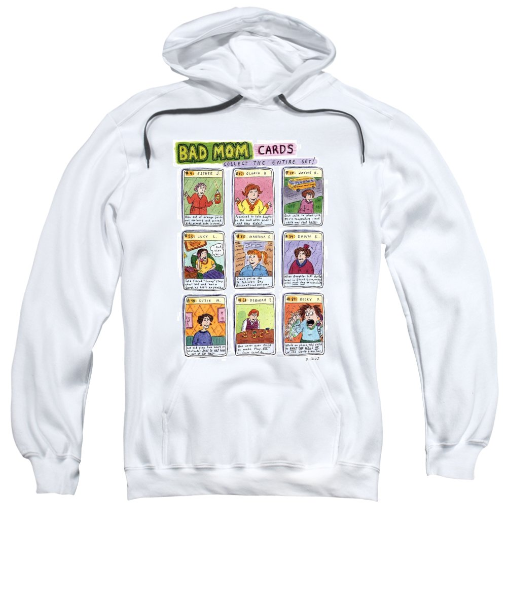 Title: Bad Mom Cards Sweatshirt featuring the drawing Bad Mom Cards Collect The Whole Set by Roz Chast