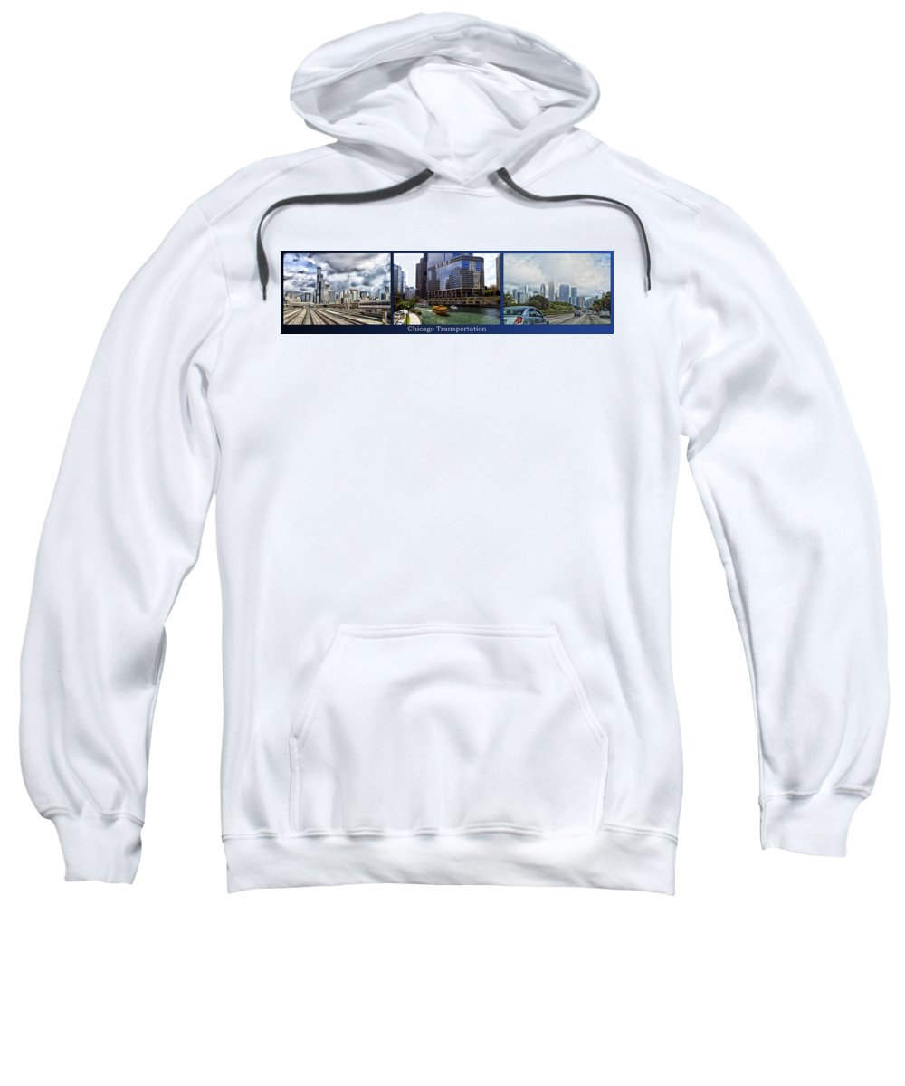 Chicago Sweatshirt featuring the photograph Chicago Transportation Triptych 3 Panel Hdr 01 by Thomas Woolworth
