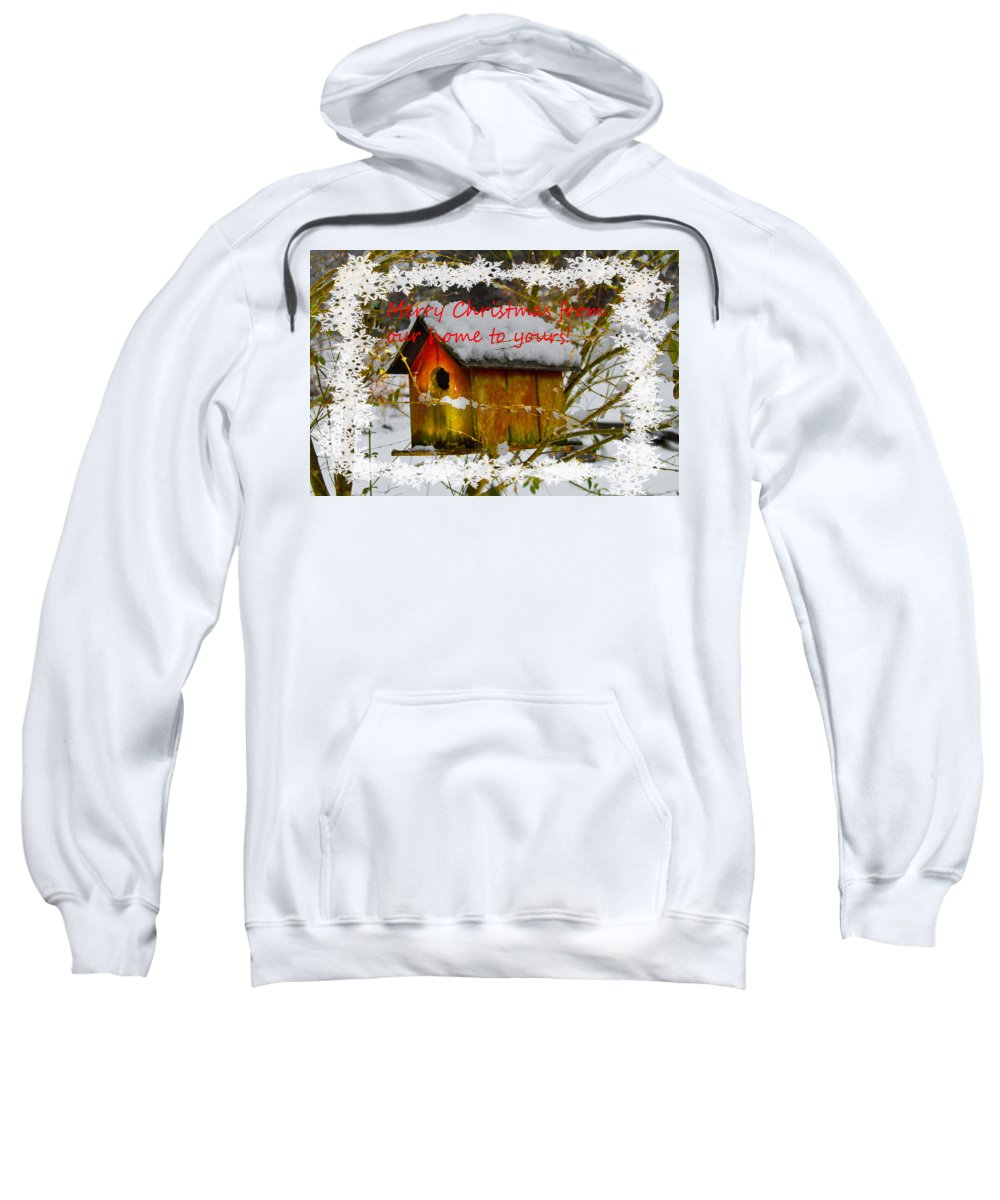 Appalachia Sweatshirt featuring the photograph Chilly Birdhouse Holiday Card by Debra and Dave Vanderlaan