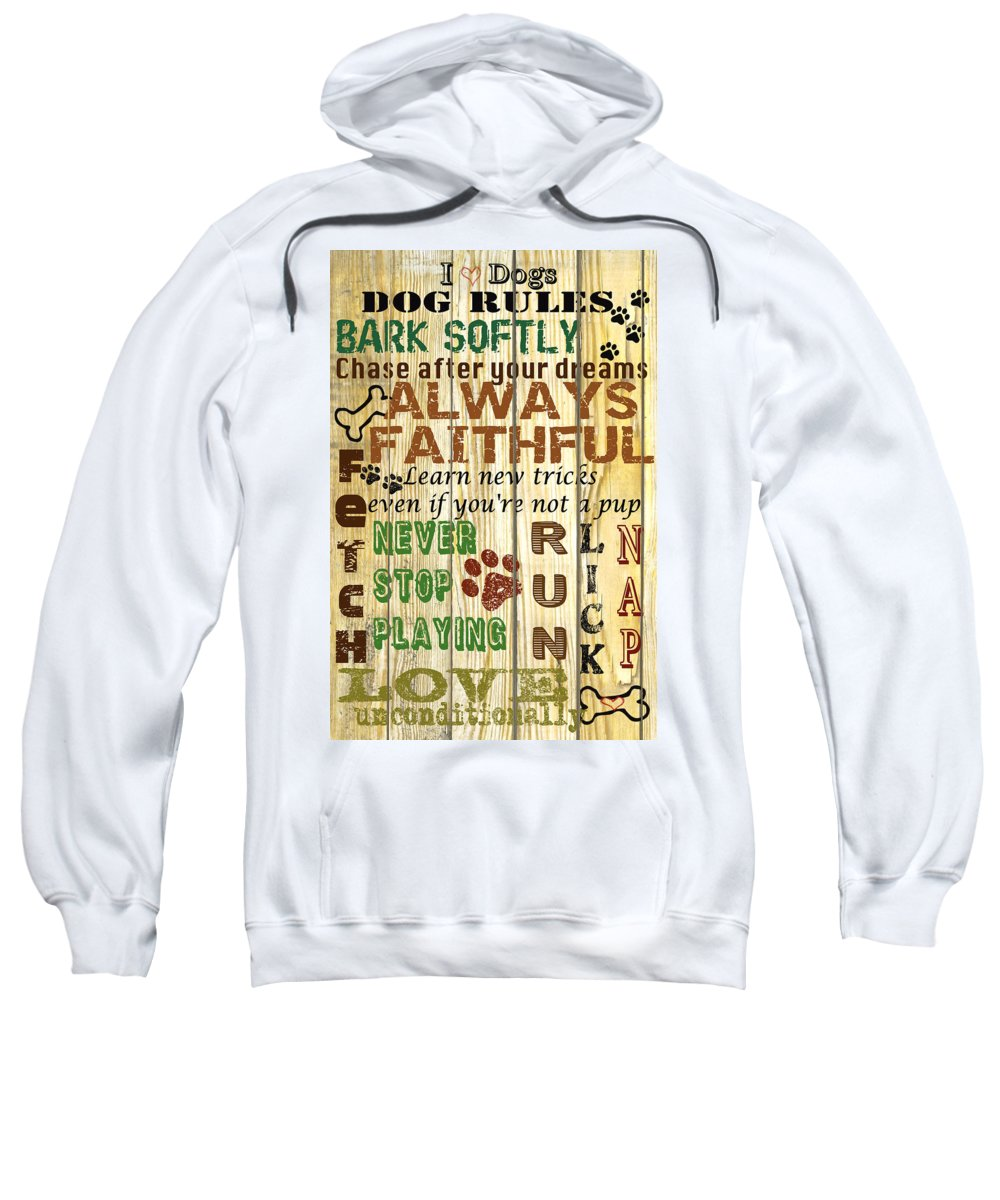 Dog Sweatshirt featuring the digital art Dog Rules by Jean Plout