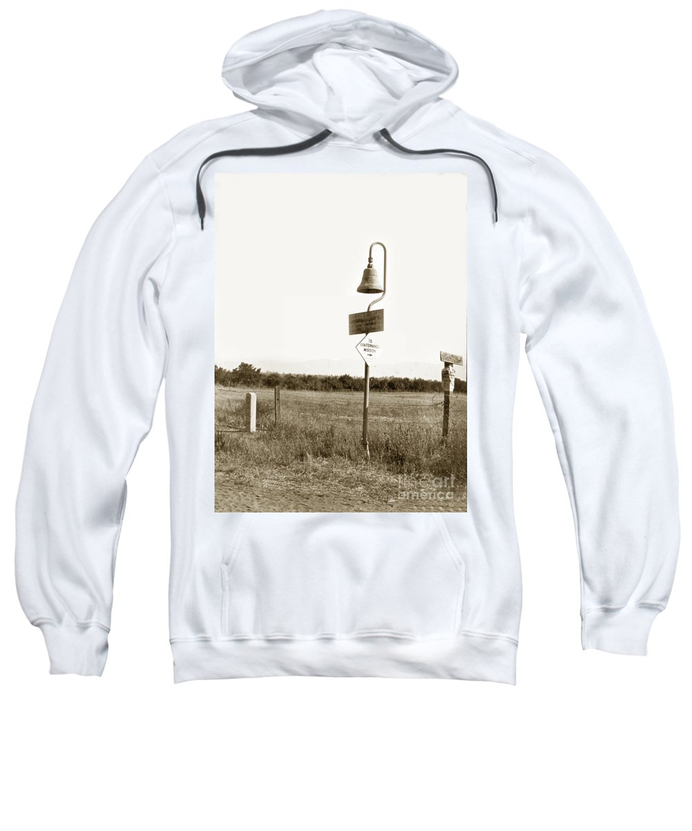El Camino Real Mission Bell Nea San Fernando Mission Sweatshirt featuring the photograph El Camino Real Mission Bell Near San Fernando Mission California 1906 by California Views Archives Mr Pat Hathaway Archives