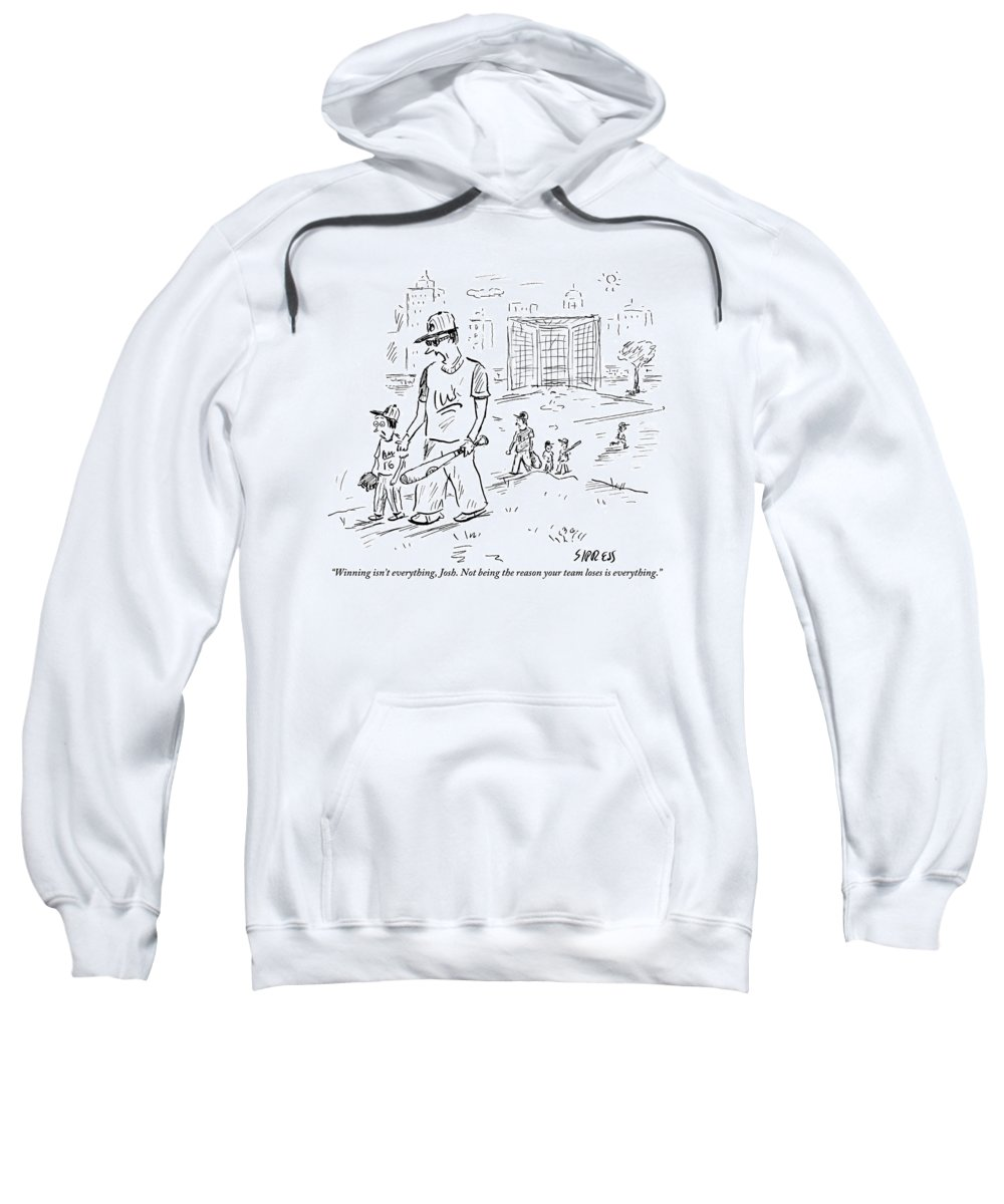 Win Sweatshirt featuring the drawing Father Speaks To Son As They Walk Hand In Hand by David Sipress