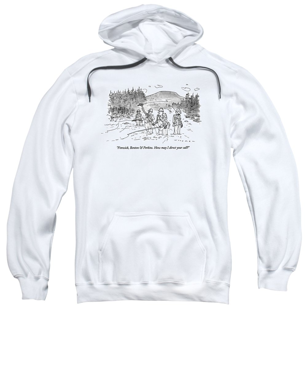 (man Answering Cellular Phone As He Stands Behind His Bosses Who Sweatshirt featuring the drawing Fenwick, Benton & Perkins. How May I Direct by Bill Woodman