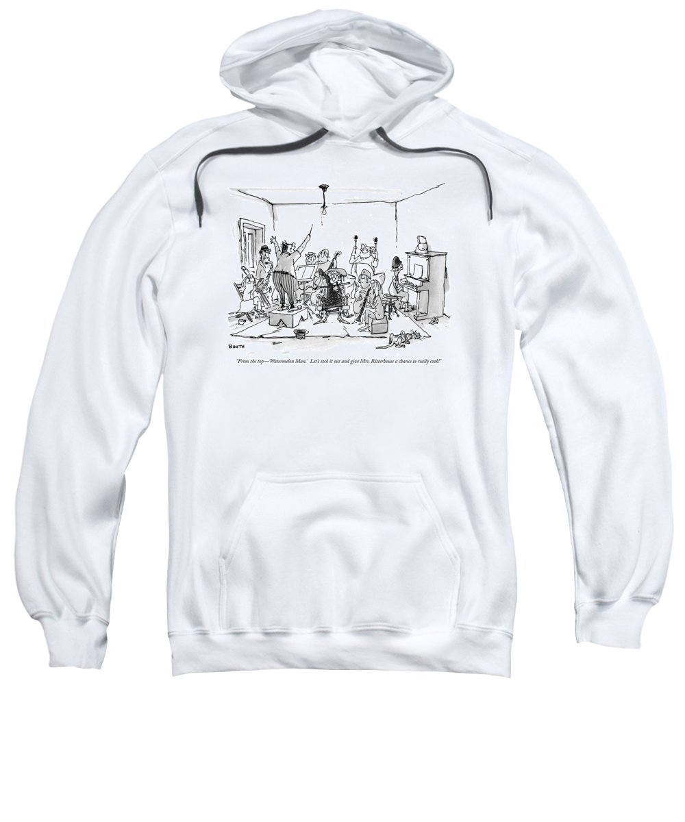 (man Conducting Band Of Senior Citizens In Living Room.) Relationships Sweatshirt featuring the drawing From The Top - 'watermelon Man.' Let's Sock by George Booth