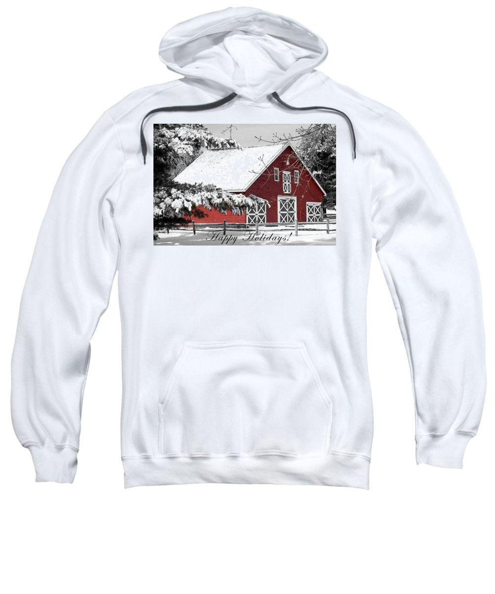 Red Barn Sweatshirt featuring the photograph Happy Holidays by Living Color Photography Lorraine Lynch