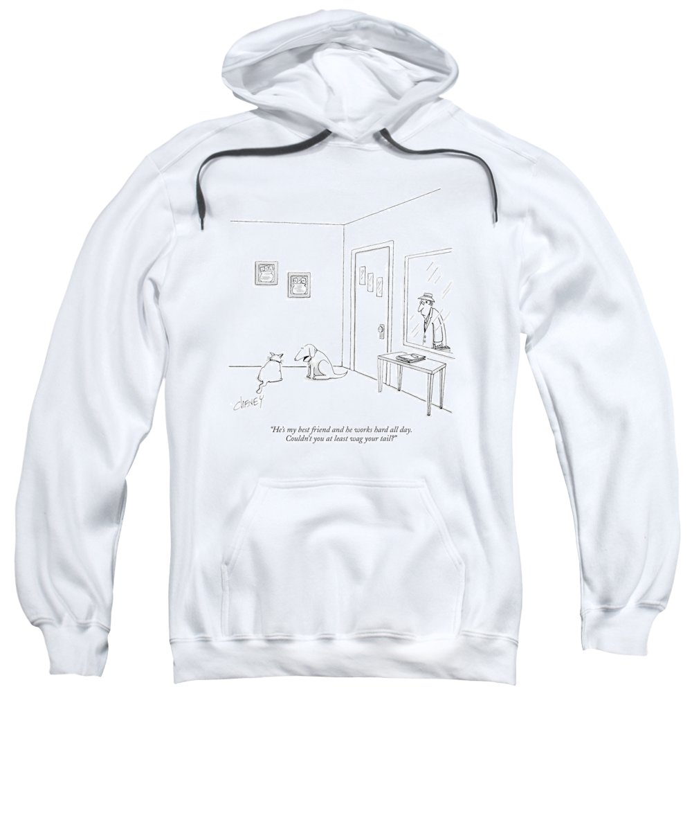 Animals Sweatshirt featuring the drawing He's My Best Friend And He Works Hard All Day by Tom Cheney