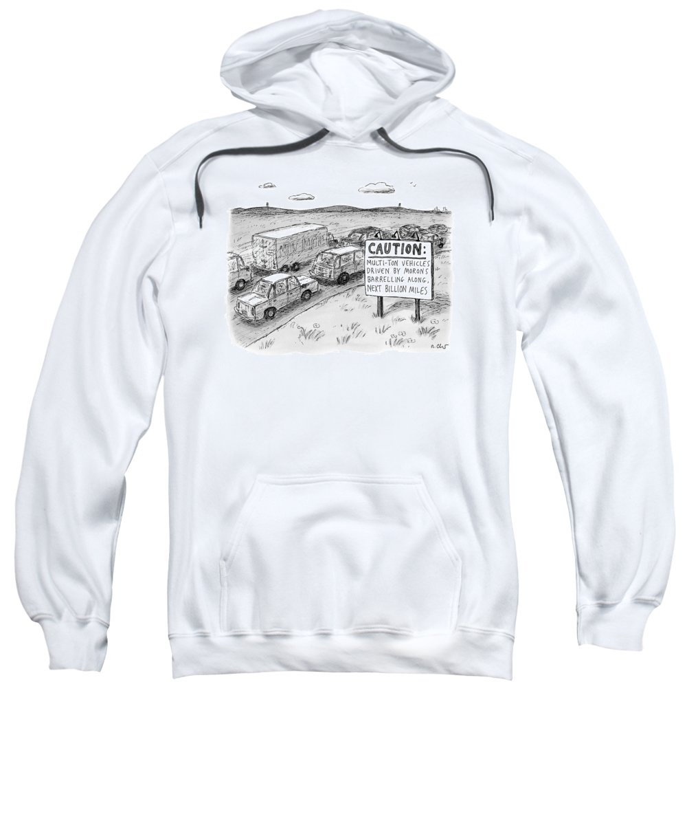 Captionless Road Signs Sweatshirt featuring the drawing Highway Sign -- Caution: Multi-ton Vehicles by Roz Chast