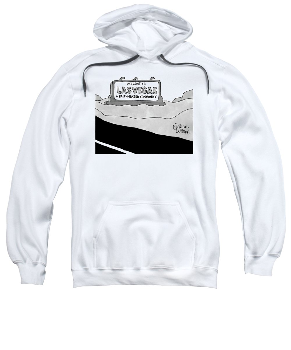 Highway Sign Sweatshirt featuring the drawing Highway Sign That Says Welcome To Las Vegas by Gahan Wilson