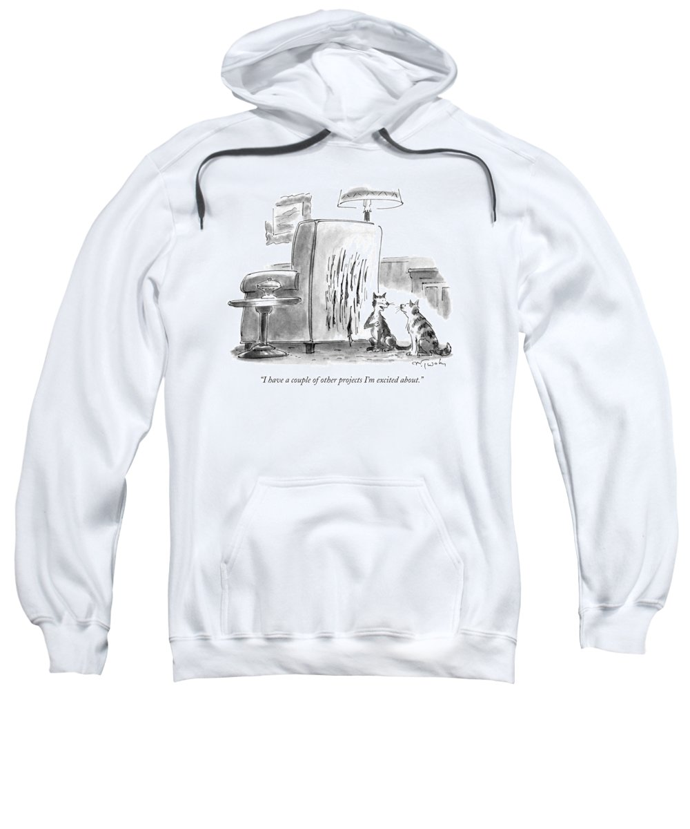 Artists Sweatshirt featuring the drawing I Have A Couple Of Other Projects I'm Excited by Mike Twohy