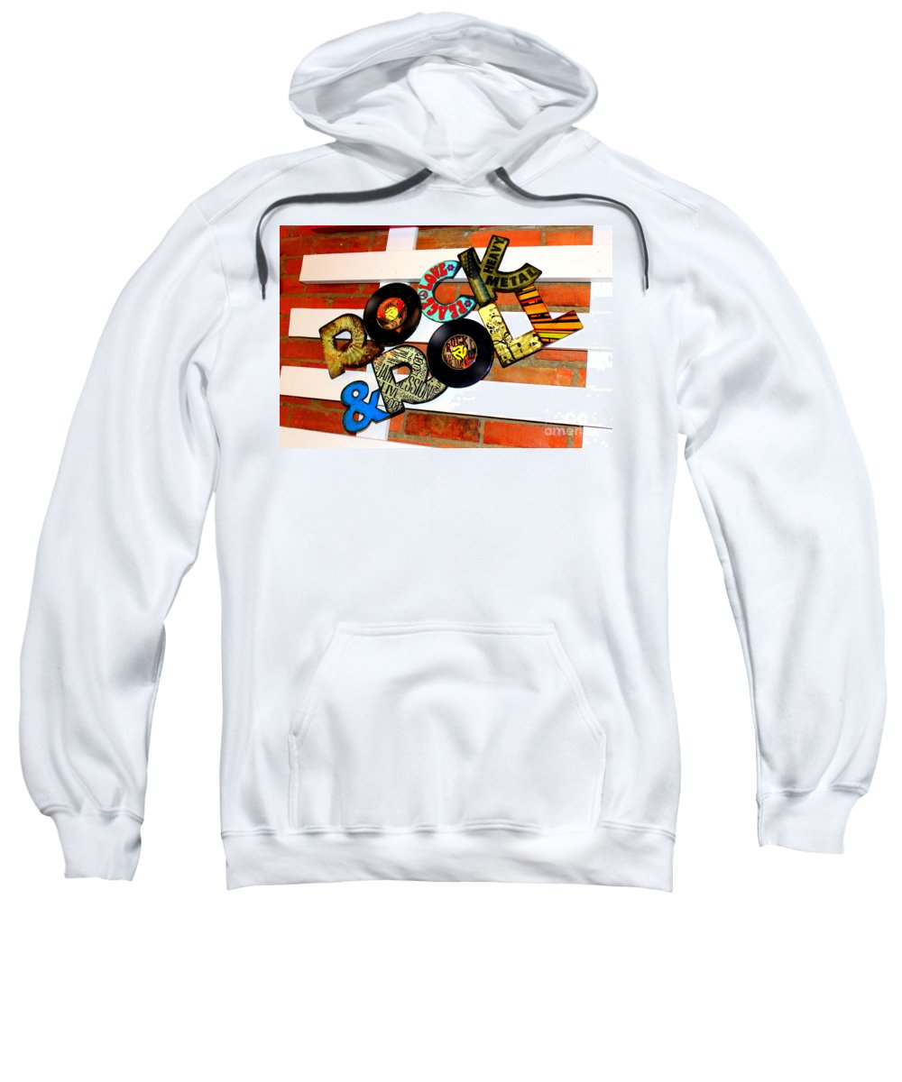 I Love Rock N Roll Song Sweatshirt featuring the photograph I Love Rock N Roll  by Kathy White