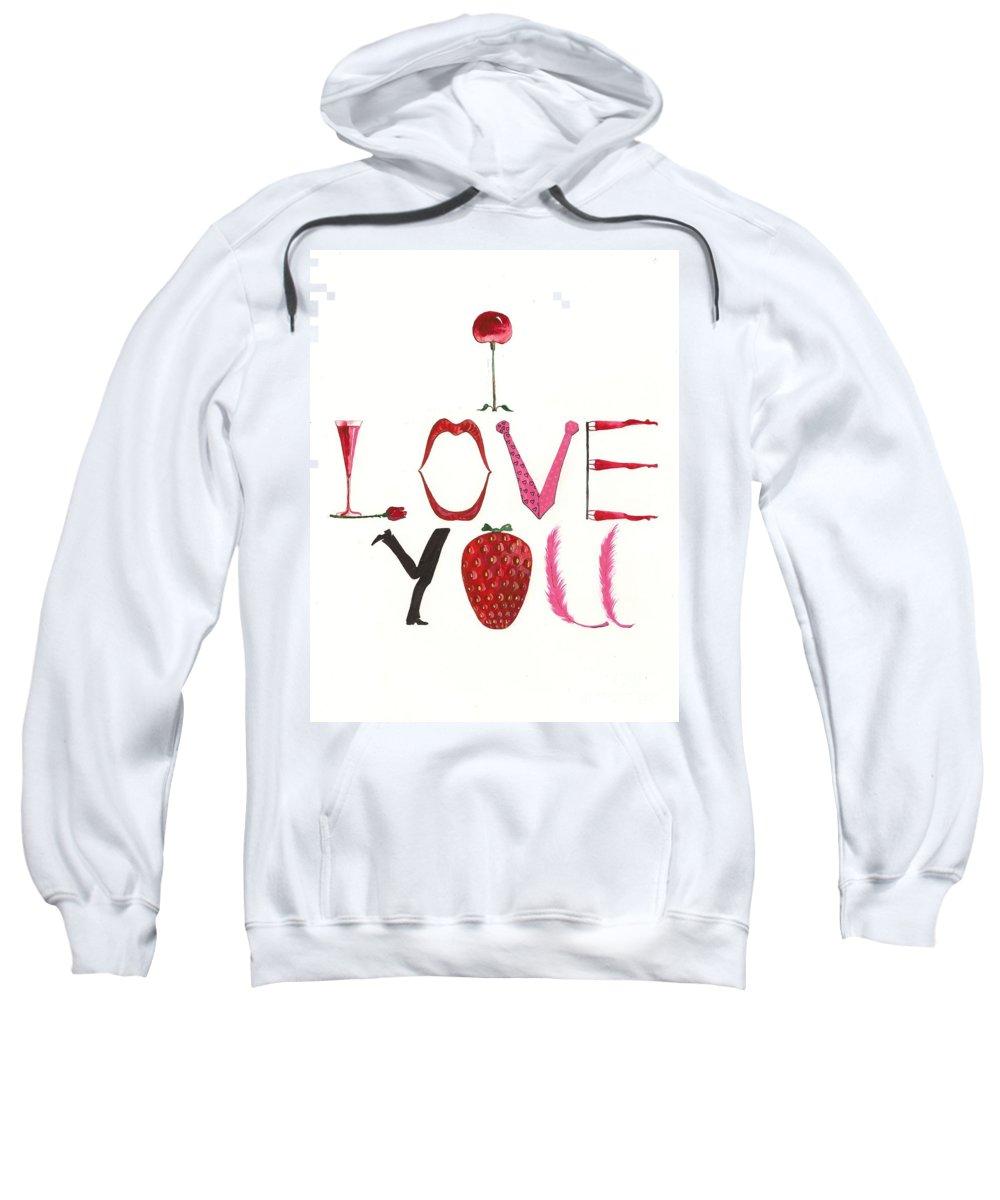 Painting Sweatshirt featuring the painting I Love You by Margaryta Yermolayeva