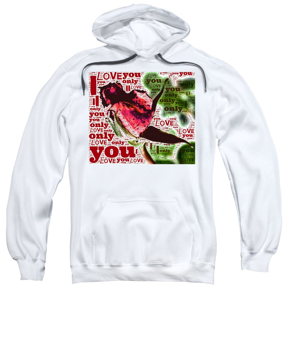 i Love You Only abstract Photo Card valentine's Day valentine's Card Valentine greeting Cards Love i Love You Relationships Dating Sweatshirt featuring the photograph I Love You Only Abstract by Bill Owen