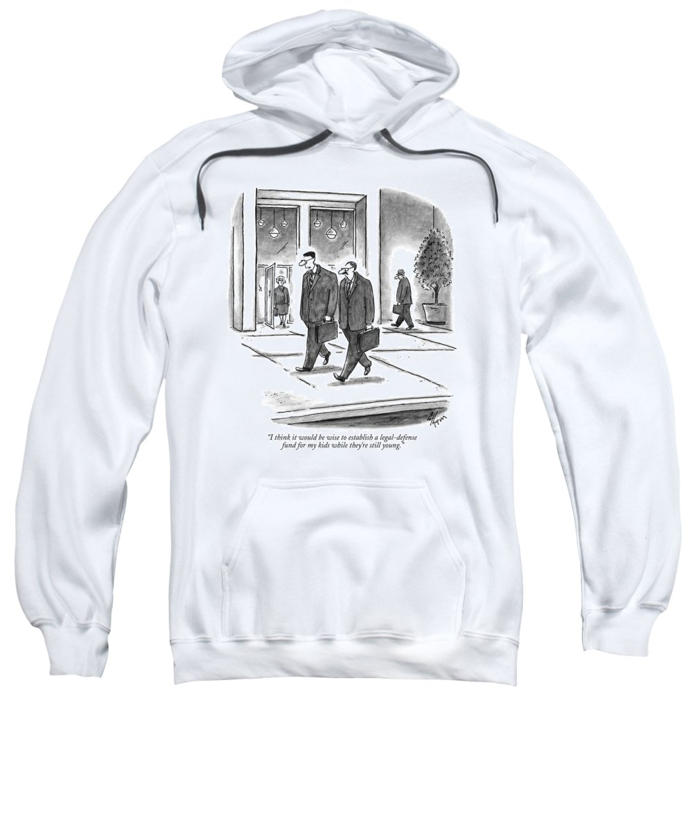 Lawyers Sweatshirt featuring the drawing I Think It Would Be Wise To Establish by Frank Cotham