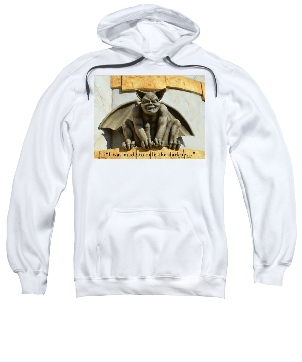 Barbara Snyder Sweatshirt featuring the digital art I Was Made To Rule Gargoyle Santa Cruz California by Barbara Snyder