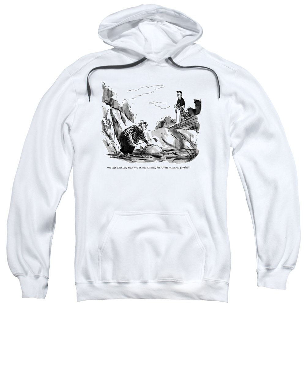 (angry Golfer Standing In Water Talking To Caddy On Dry Land.) Leisure Sweatshirt featuring the drawing Is That What They Teach You At Caddy School by James Stevenson