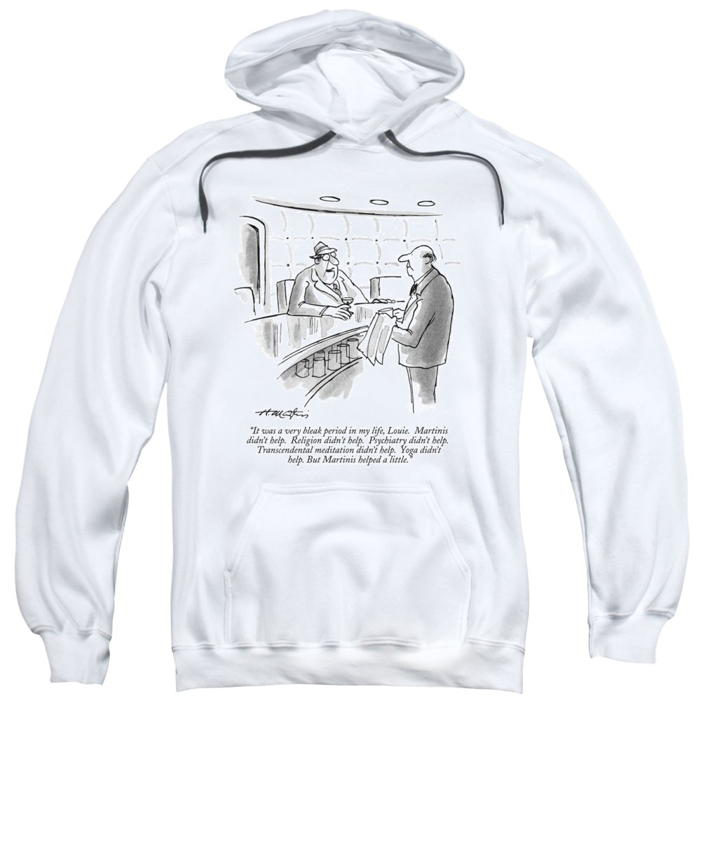 (man Sitting At A Bar Speaks To Bartender.) Bars Sweatshirt featuring the drawing It Was A Very Bleak Period In My Life by Henry Martin