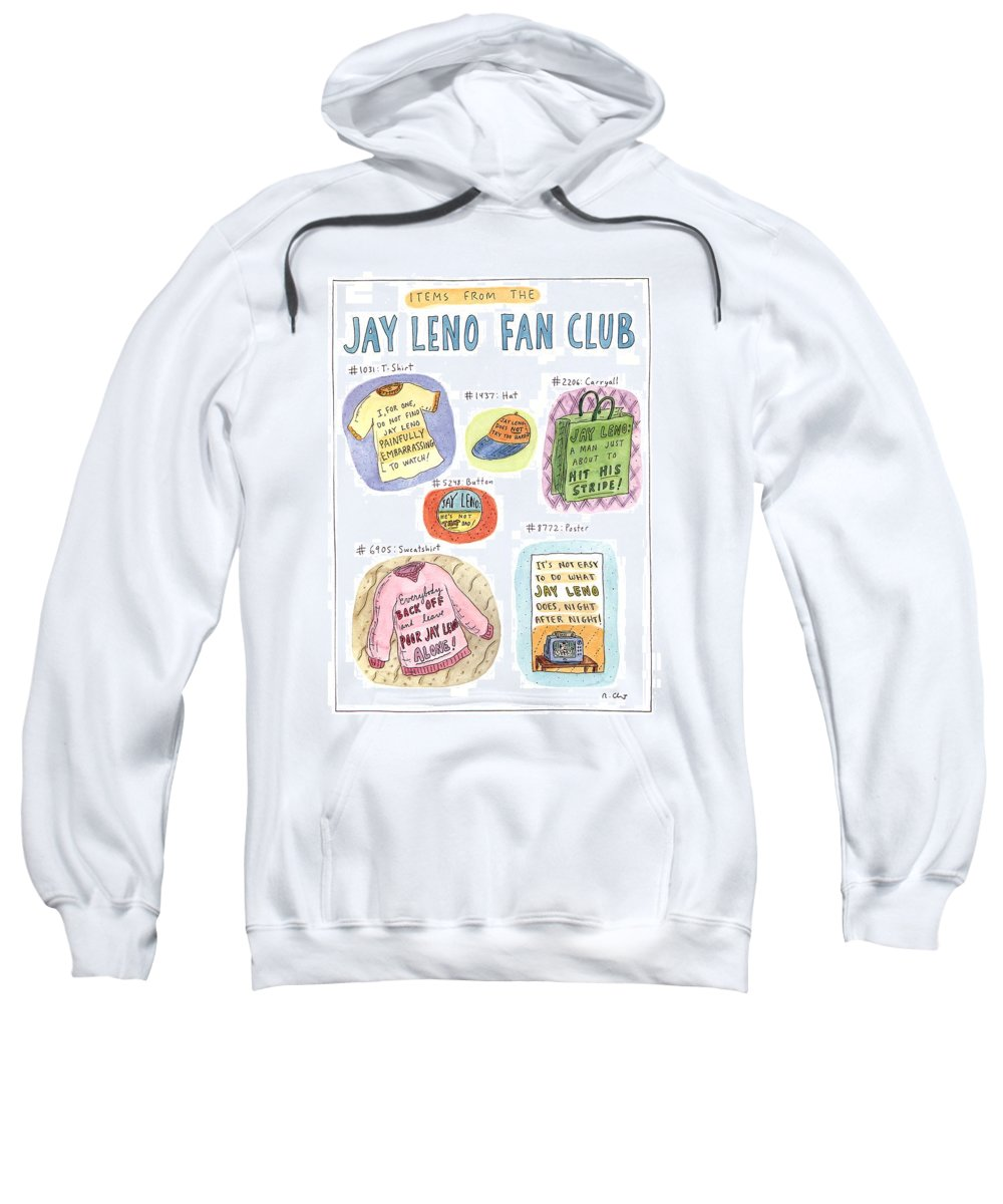 Items From The Jay Leno Fan Club (apologist Souvenirs From The Jay Leno Fan Club) Celebrities Sweatshirt featuring the drawing Items From The Jay Leno Fan Club by Roz Chast