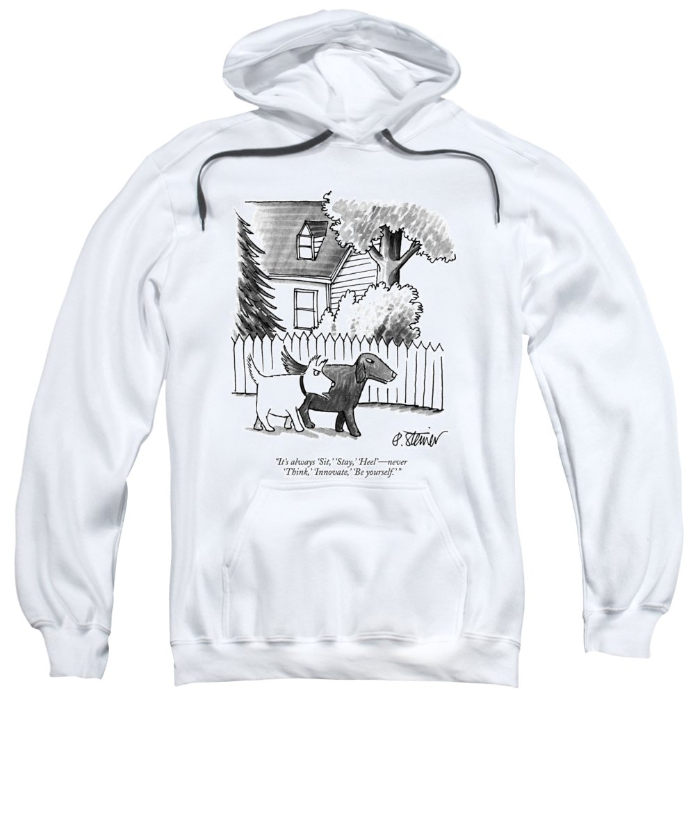 It's Always 'sit Sweatshirt featuring the drawing It's Always Sit by Peter Steiner