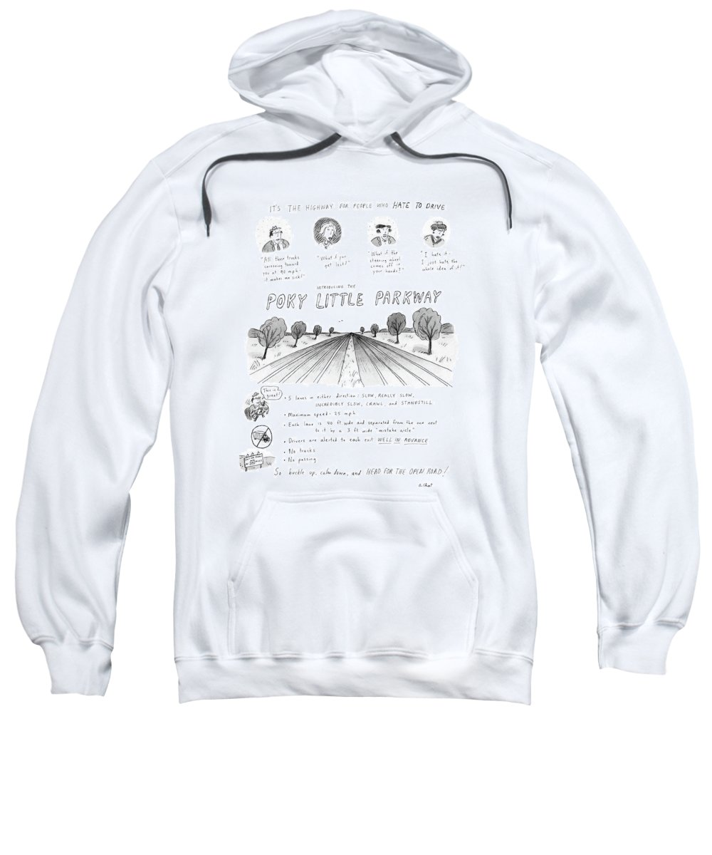 No Caption Poky Little Parkway: Cartoon Describes Maximum Speed On 10-lane Road Sweatshirt featuring the drawing It's The Highway For People Who Hate To Drive by Roz Chast