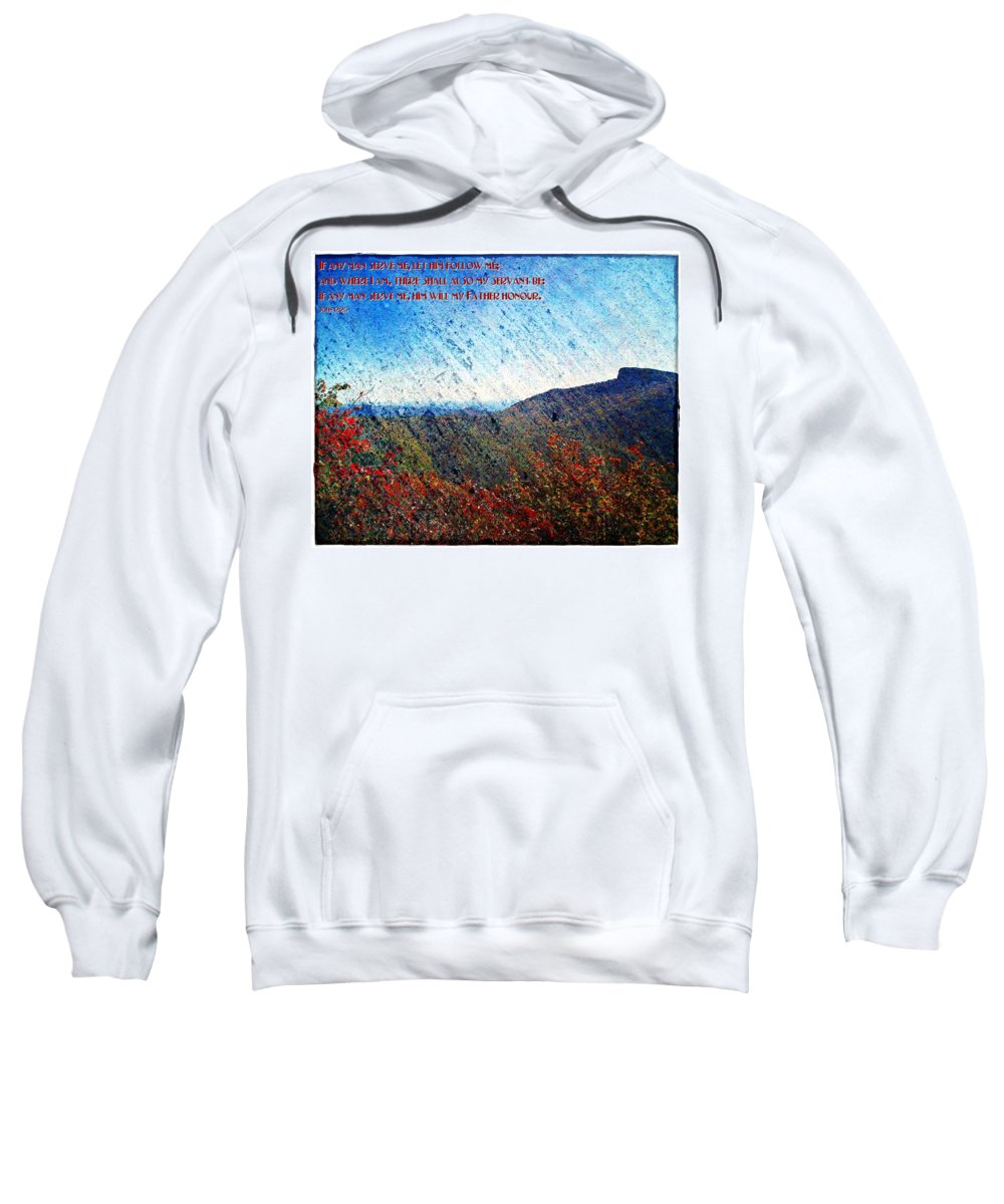 Jesus Sweatshirt featuring the digital art John 12 26 by Michelle Greene Wheeler