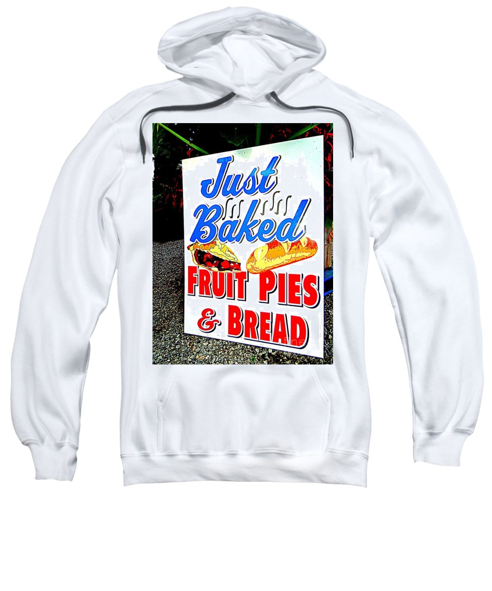 Sign Sweatshirt featuring the photograph Just Baked by Ed Weidman
