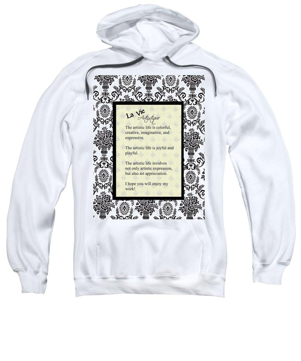 La Vie Sweatshirt featuring the photograph La Vie Artistique by Carla Parris