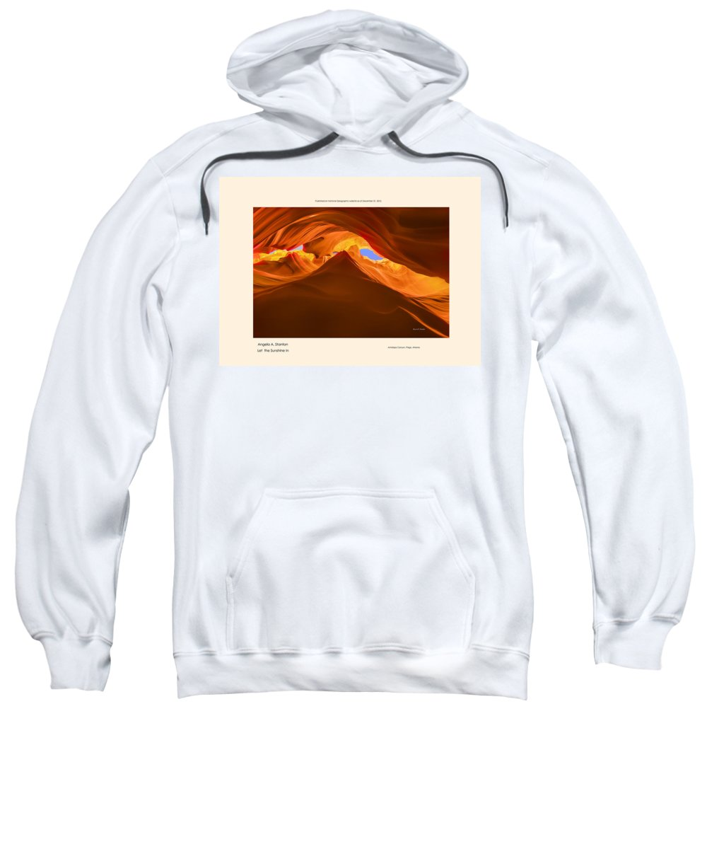 5 Canyons Sweatshirt featuring the photograph Let The Sun Shine In - Poster by Angela Stanton