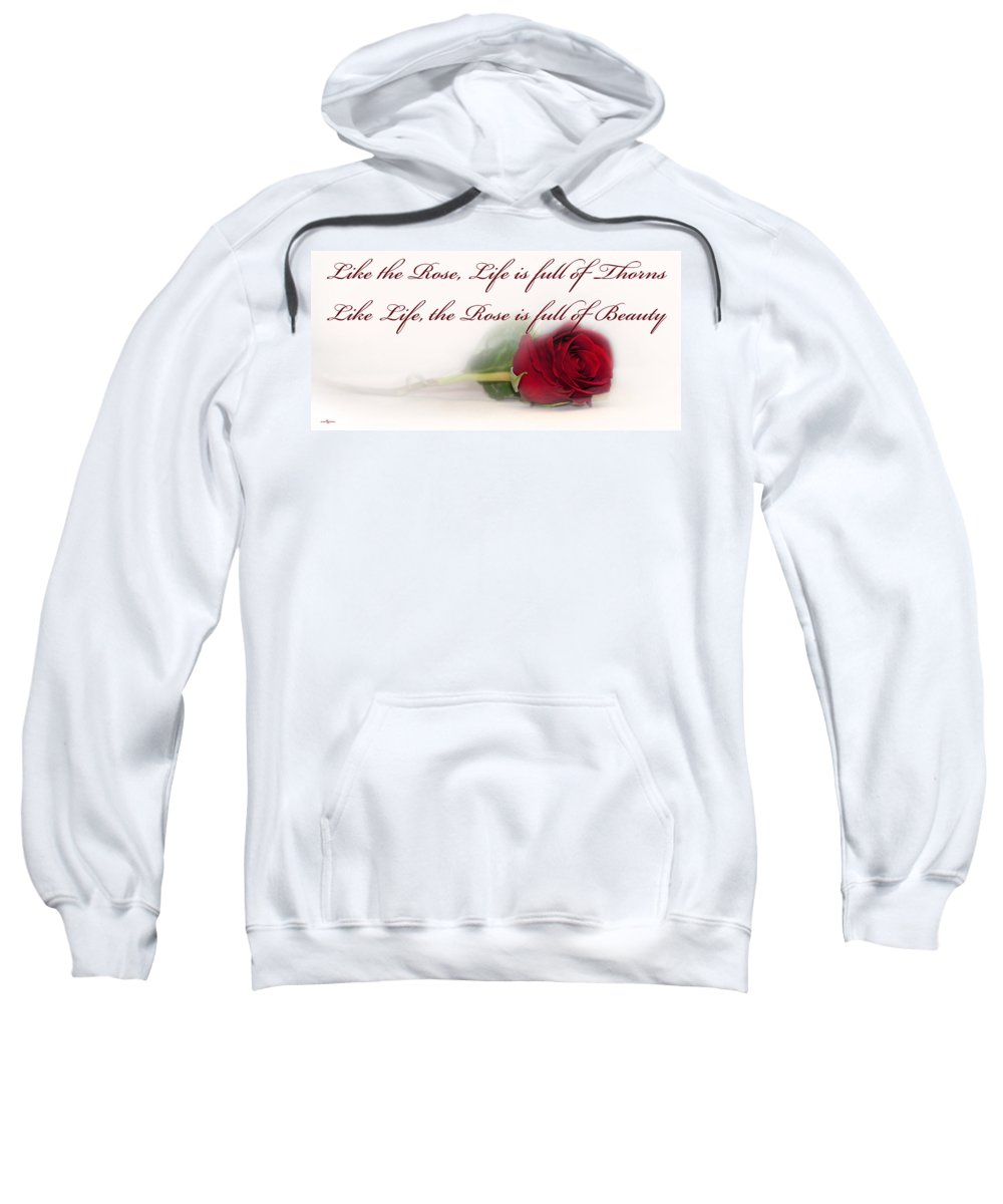 Like The Rose Sweatshirt featuring the photograph Like The Rose by Mechala Matthews