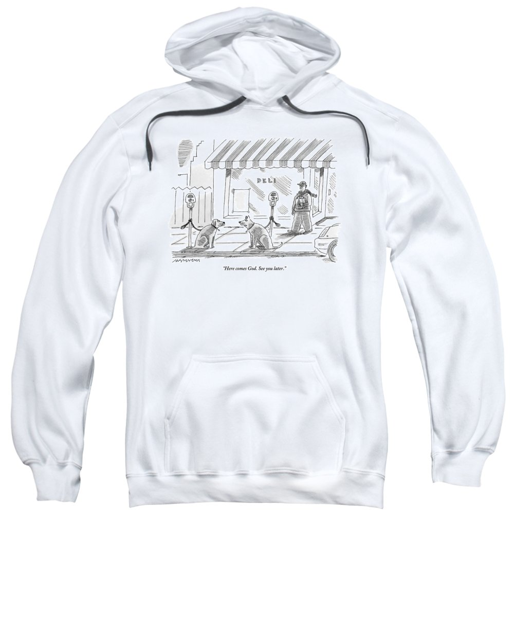 God Sweatshirt featuring the drawing One Dog Tied Up To A Parking Meter To Another by Mick Stevens