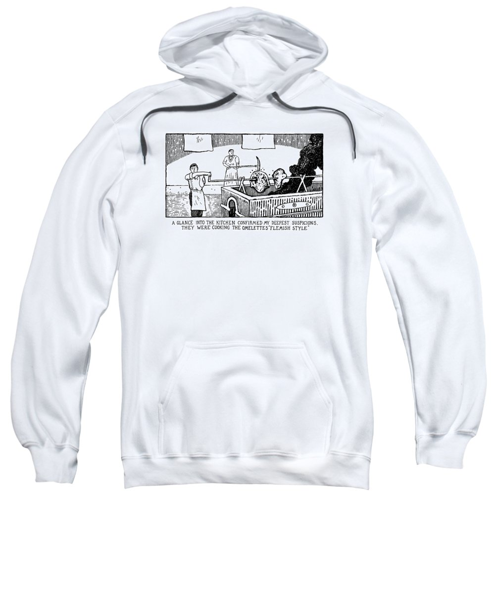 Dining Sweatshirt featuring the drawing One Glance Into The Kitchen Confirmed My Deepest by Glen Baxter