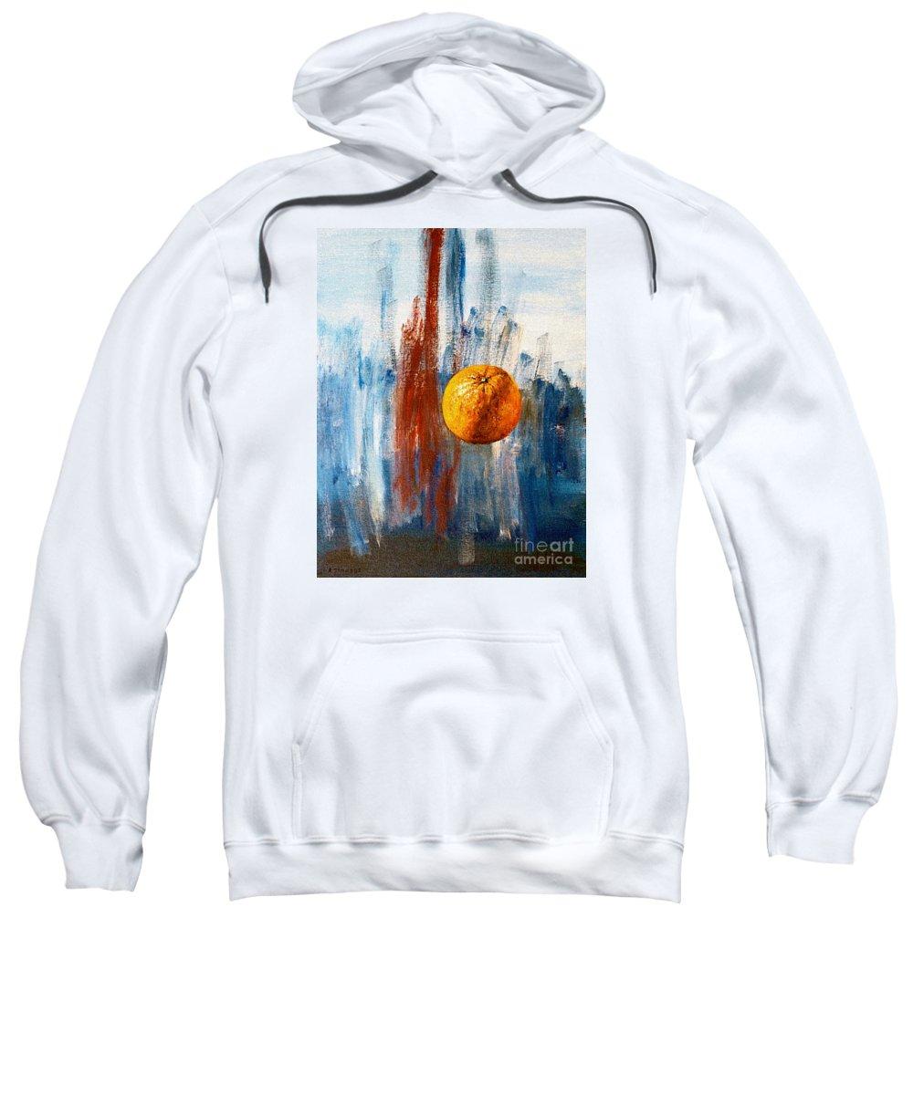 Orange Sweatshirt featuring the painting Orange by Arturas Slapsys
