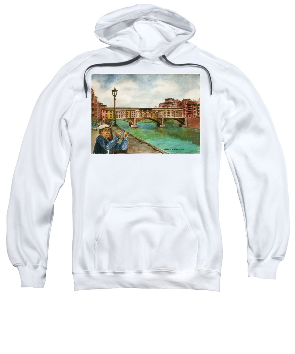 Ponte Vecchio Italy Florence Man Camera Taking Photo River Arno Sweatshirt featuring the painting Ponte Vecchio Florence Italy by Frank Hunter