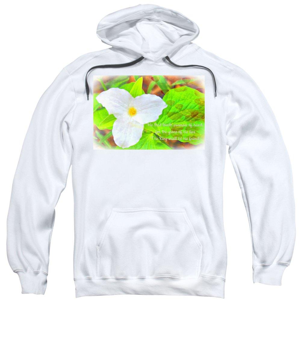 Jesus Sweatshirt featuring the digital art Proverbs 22 11 by Michelle Greene Wheeler