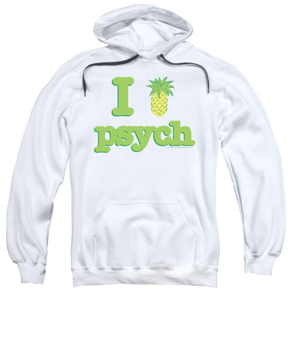Psych Sweatshirt featuring the digital art Psych - I Like Psych by Brand A
