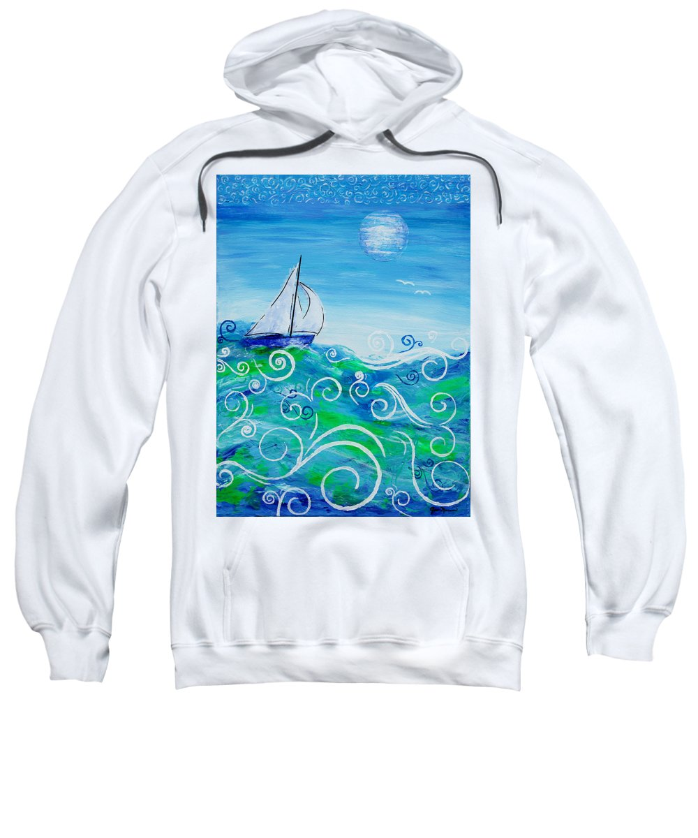 Sailing Sweatshirt featuring the painting Sailing By Jan Marvin by Jan Marvin