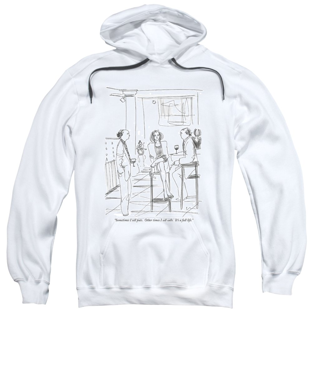 Puts And Calls Sweatshirt featuring the drawing Sometimes I Sell Puts. Other Times I Sell Calls by Richard Cline
