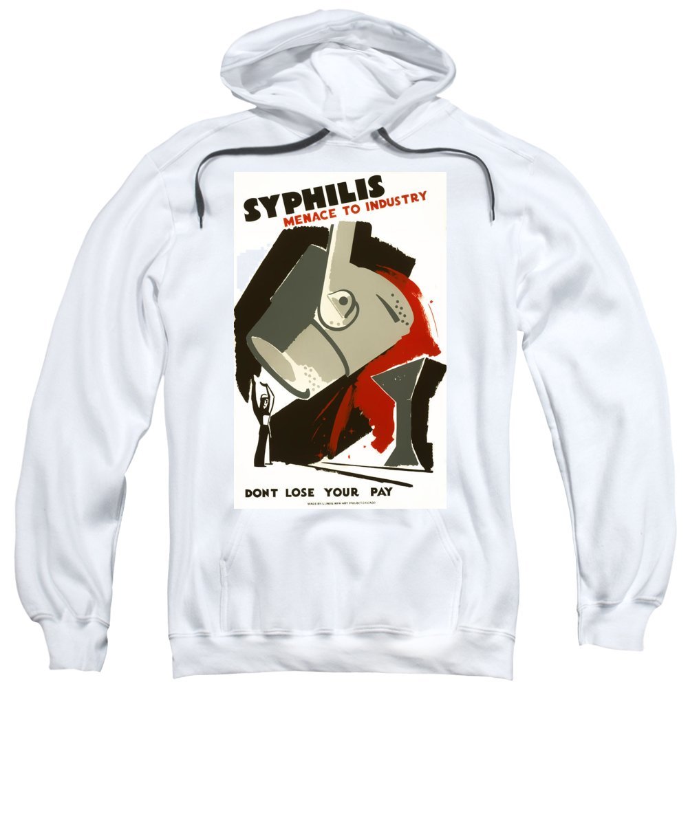 Wpa Sweatshirt featuring the photograph Syphilis Menace W P A Poster 1938 by Daniel Hagerman