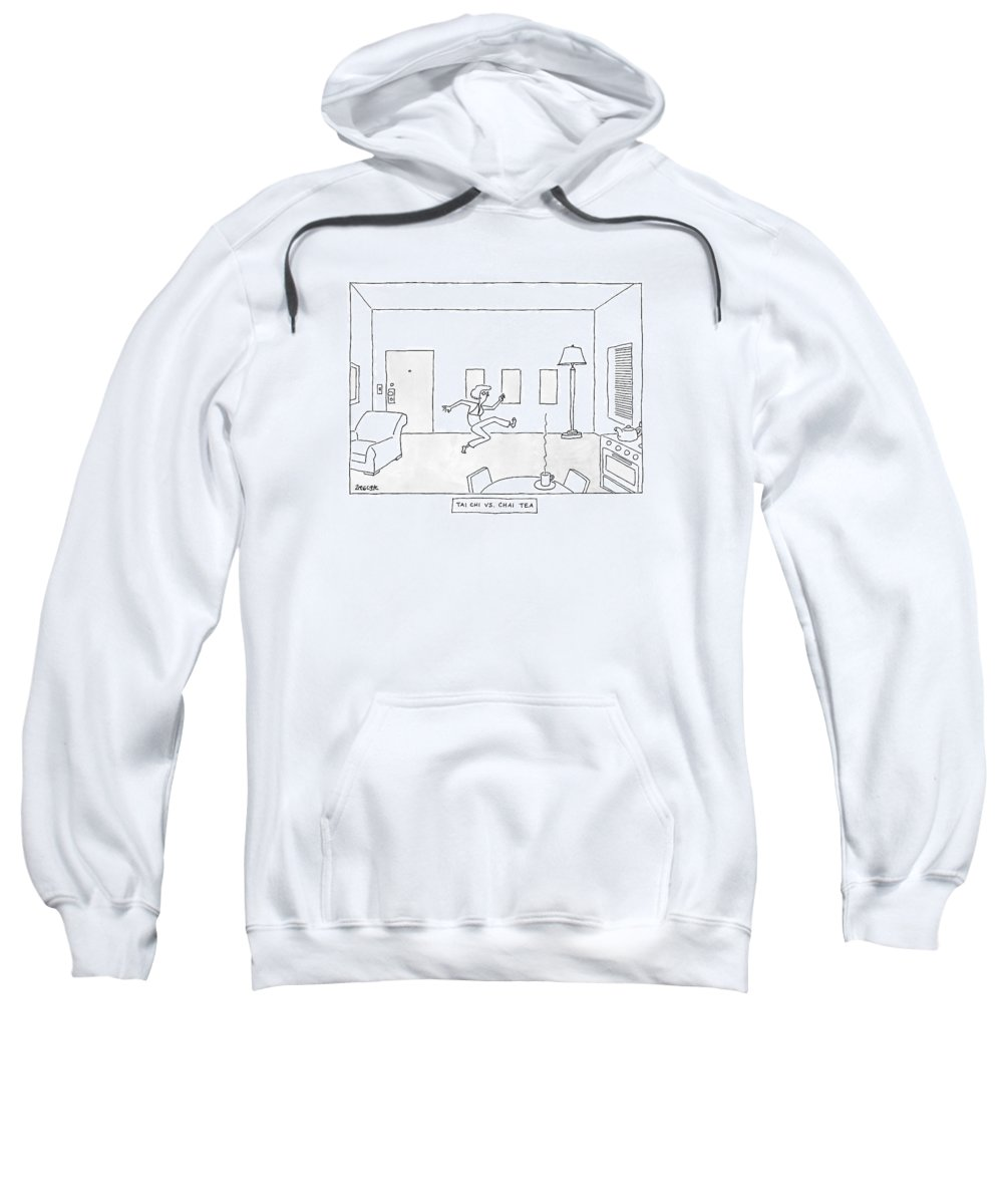Captionless Sweatshirt featuring the drawing Tai Chi Vs. Chi Tea A Woman Practices Tai Chi by Jack Ziegler