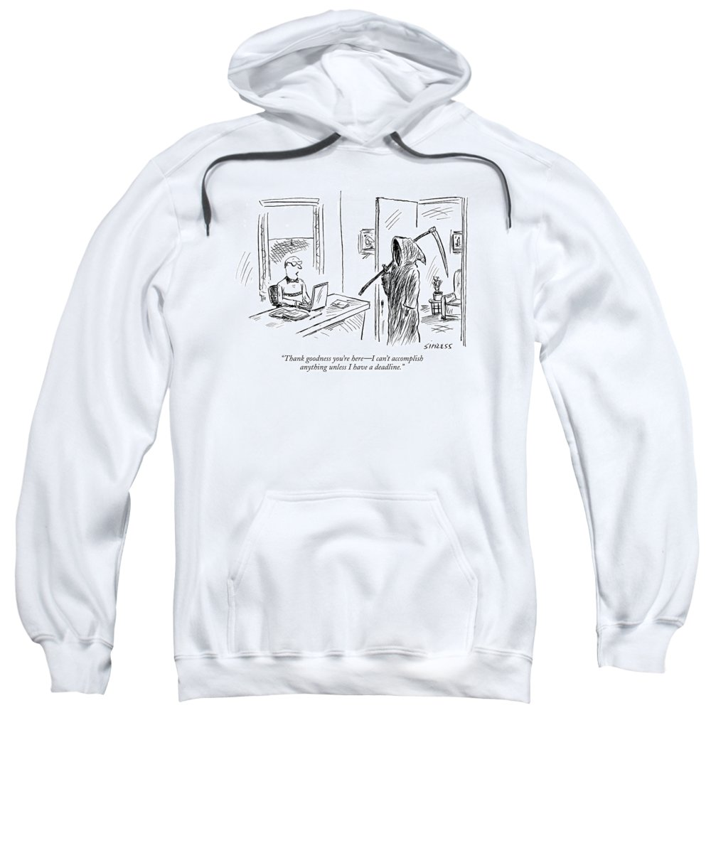Grim Reaper Writers Death Motivation  (man At Computer Talking To Grim Reaper.) 120214 Dsi David Sipress Sweatshirt featuring the drawing Thank Goodness You're Here - I Can't Accomplish by David Sipress