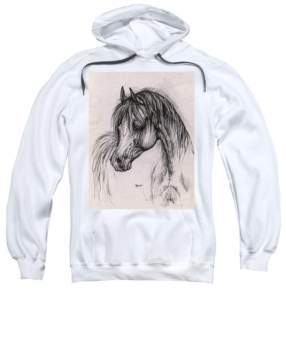 Arabian Horse Sweatshirt featuring the drawing The Arabian Horse With Thick Mane by Angel Ciesniarska
