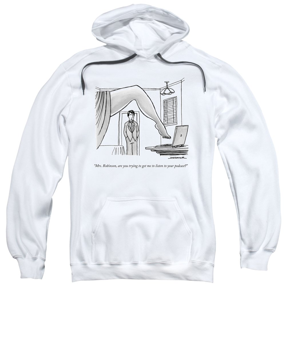 Mrs. Robinson Sweatshirt featuring the drawing The Famous Shot From The Graduate Where Mrs by Joe Dator