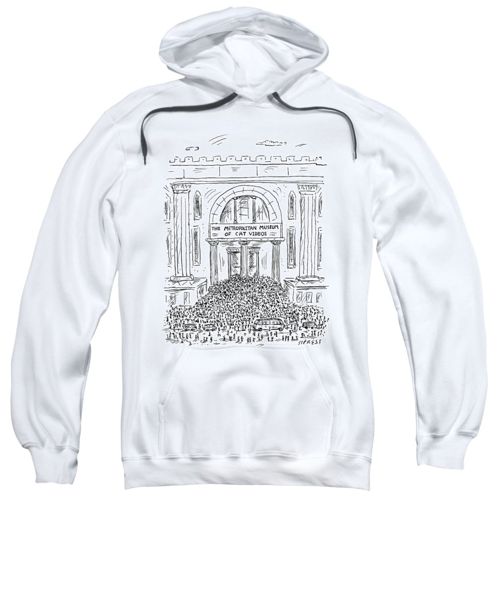 Captionless Sweatshirt featuring the drawing The Metropolitan Museum Of Cat Videos Thronged by David Sipress