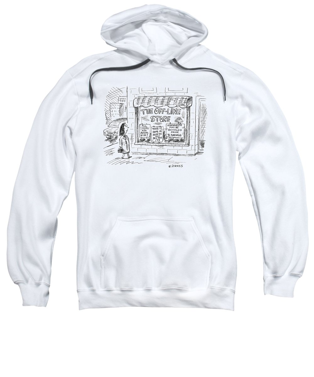 Stores - General Sweatshirt featuring the drawing The Off-line Store by David Sipress