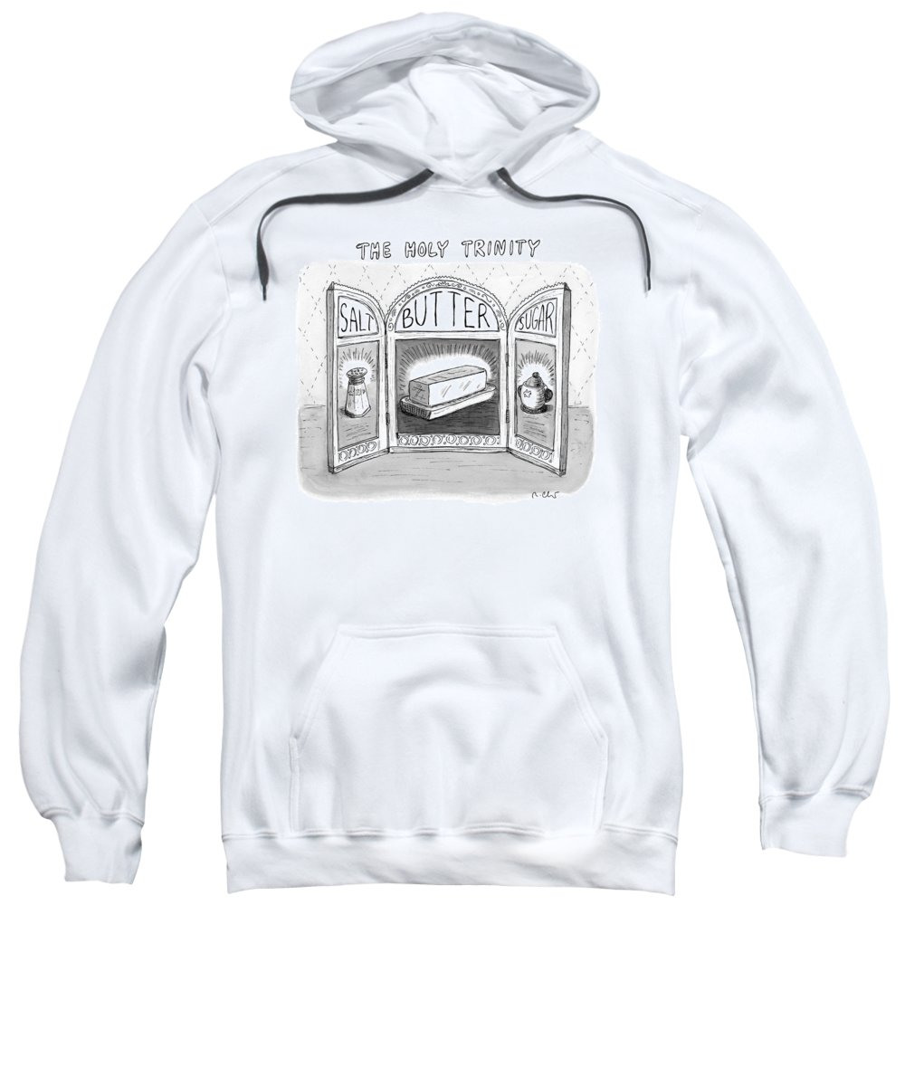 Food Sweatshirt featuring the drawing The Holy Trinity by Roz Chast