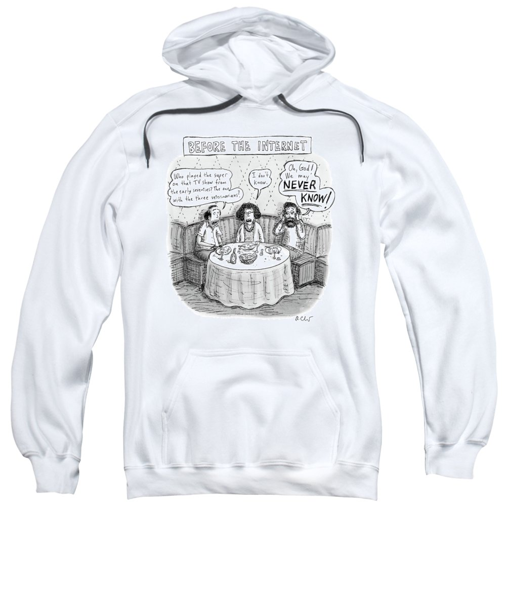 Before The Internet Internet Sweatshirt featuring the drawing Three Late-middle Aged People Sitting by Roz Chast