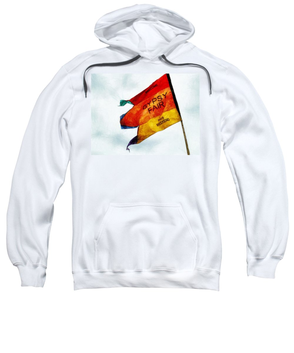 Flag Sweatshirt featuring the photograph Welcome To The Gypsy Fair by Steve Taylor