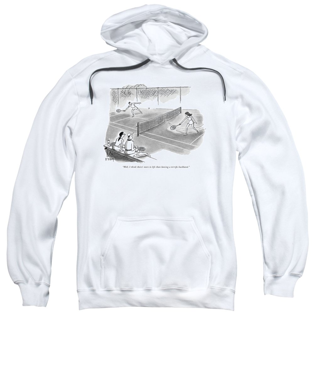 (one Tennis Player To Another As They Sit Watching A Match.) Sports Leisure Philosophy Artkey 44940 Sweatshirt featuring the drawing Well, I Think There's More To Life Than Having by Barney Tobey