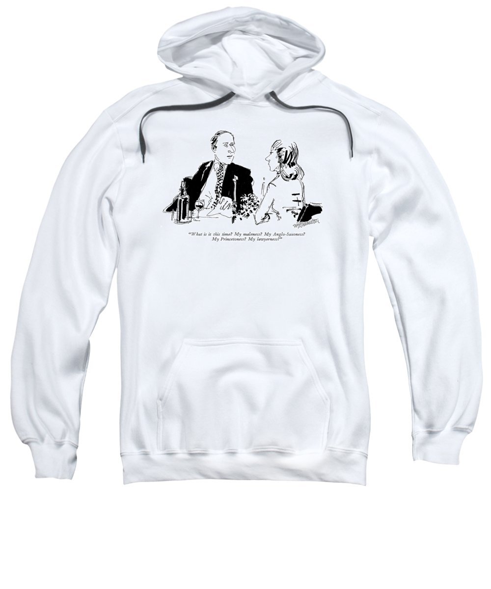 (husband To Wife During Dinner.) Relationships Sweatshirt featuring the drawing What Is It This Time? My Maleness? by William Hamilton